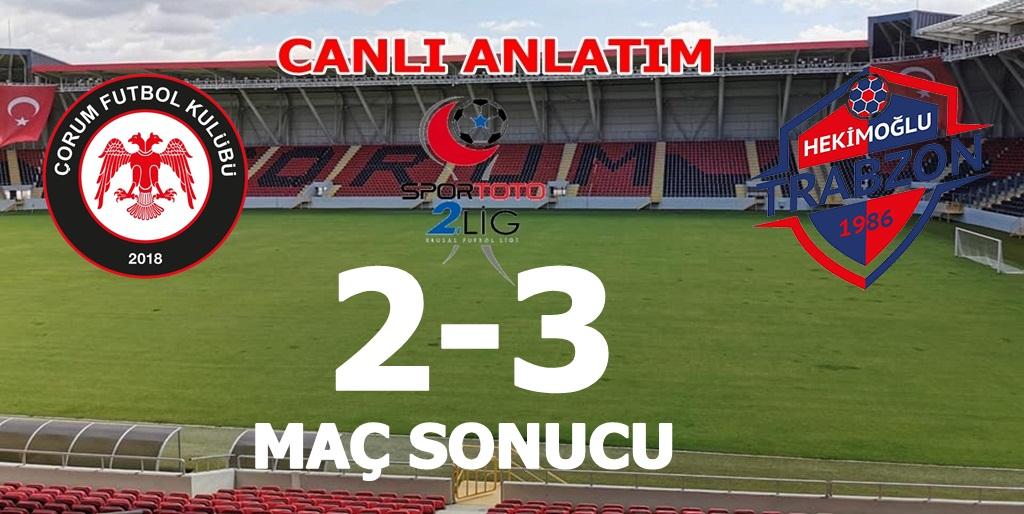 Çorum FK : 2 Hekimoğlu Trabzon : 3