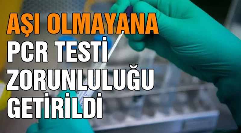 Çorum'da Aşı Olmayanlar İçin PCR Testi Zorunlu Olacak